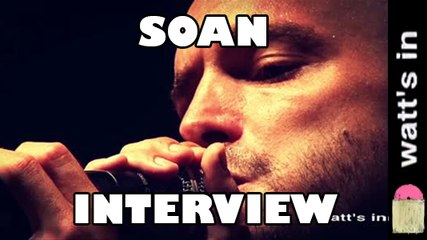 Soan en DVD Live : Interview Exclu