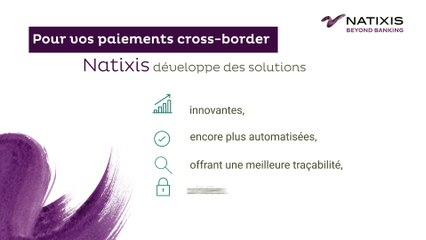 Natixis, des paiements cross-border innovants