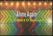 Gilbert O Sullivan Alone Again Karaoke Version