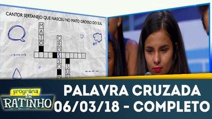 Palavra Cruzada - Completo - 06.03.18