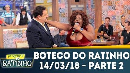 Boteco do Ratinho - 14.03.18 - Parte 2