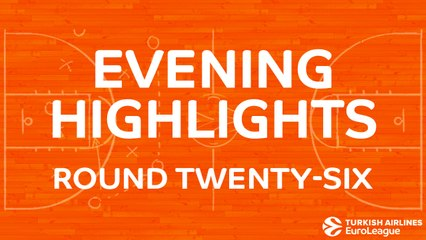 Tadim Evening Highlights: Regular Season, Round 26 - Thursday