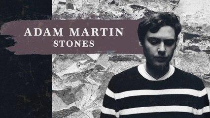 Adam Martin - Stones