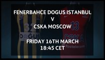 Last two champs, Fenerbahce and CSKA, face off