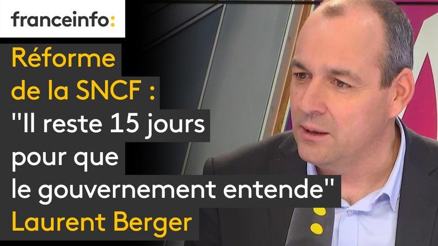 """Réforme de la SNCF : """"Il reste 15 jours pour que le gouvernement entende"""", prévient Laurent Berger"""