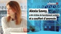 Le parcours d'Alexia Savey contre le harcèlement scolaire et l'anorexie