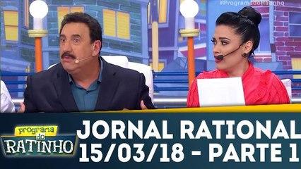 Jornal Rational - 15.03.18 - Parte 1