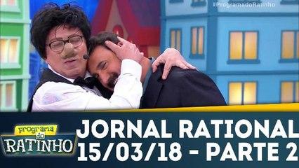 Jornal Rational - 15.03.18 - Parte 2