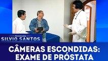 Câmeras Escondidas: Exame de Próstata - 18.03.18