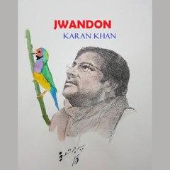 Karan Khan - Jwandon (Official)