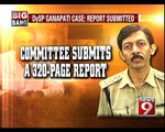 DySP Ganapati case, report submitted- NEWS9
