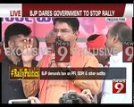 BJP dares government to stop rally- NEWS9