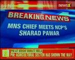 MNS Chief meets NCP's Sharad Pawar; meeting lasts 40 minutes