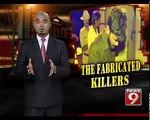 'THE FABRICATED KILLERS', WANTED- NEWS9