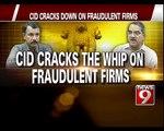 NEWS9: Depositors Duped of Rs 3,273 Crore: CID