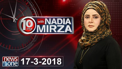 10pm with Nadia Mirza | 17-March-2018 |