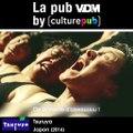 Aujourd'hui c'est la pub VDM by CulturePub :Direction le Japon avec cette publicité pour Tsuruya. On vous met au défi de trouver la chute de cette publicité av