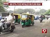 600 CCTVs to be installed on Bengaluru roads- NEWS9