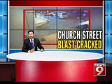 Bengaluru,Church Street blast case cracked - NEWS9