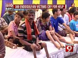 Bengaluru, 300 endosulfan victims cry for help- NEWS9