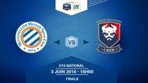 Finale U19 National I MHSC / SM Caen  - Dimanche 3 Juin à 16h00