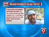 NEWS9: Bengaluru, broader pavements killing traffic