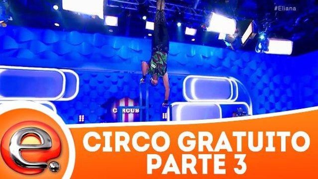 Circo Gratuito - Parte 3