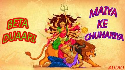 Anil Yadav - Beta Duaari - Maiya Ke Chunariya