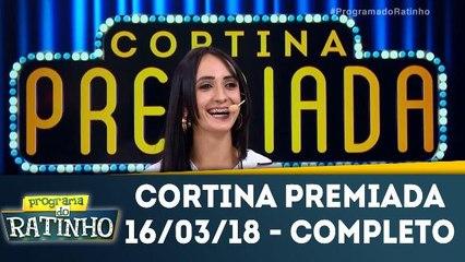 Cortina Premiada - 16.03.18  - Completo