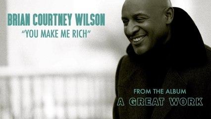 Brian Courtney Wilson - You Make Me Rich