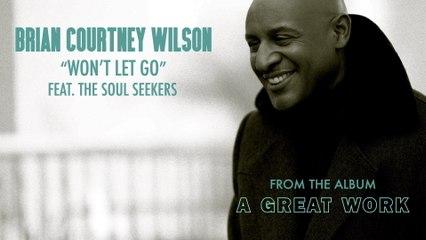 Brian Courtney Wilson - Won't Let Go