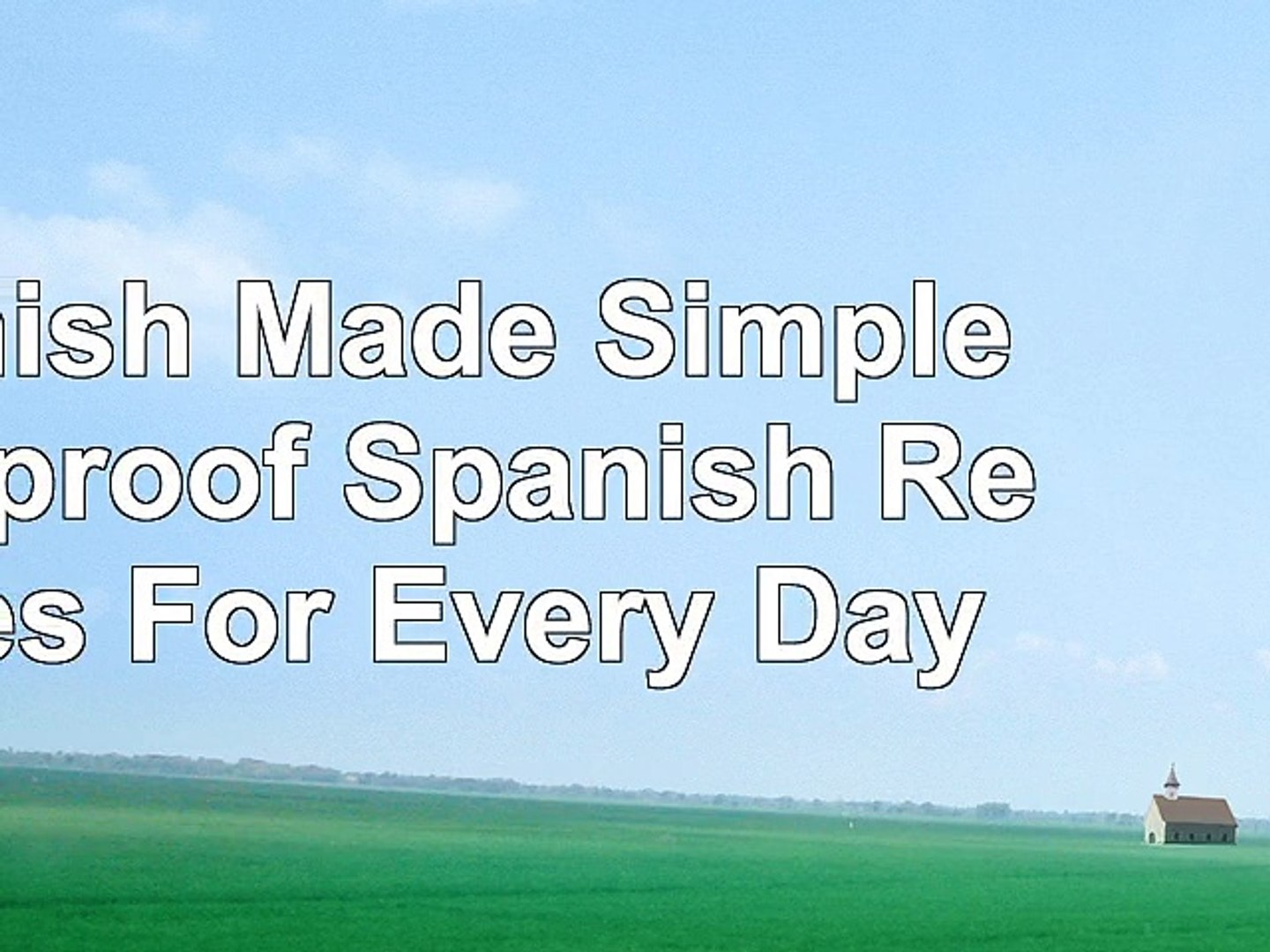 Spanish Made Simple Foolproof Spanish Recipes For Every Day be6ae824
