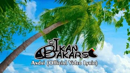 The Ikan Bakars - Andai (Official Lyric Video)