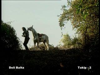 Deli Balta - 17.Bölüm - Takip-2