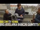 BBQ (BOGLÁRKA BÁBICZKI QUINTETT) - INNER SMILE (BalconyTV)