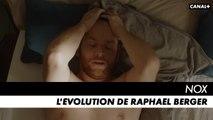 NOX - L'évolution de Raphaël Berger