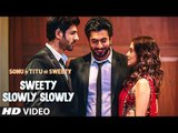 Full Video: Sweety Slowly Slowly   Sonu Ke Titu Ki Sweety   Kartik Aaryan   Nushrat B   Sunny Singh