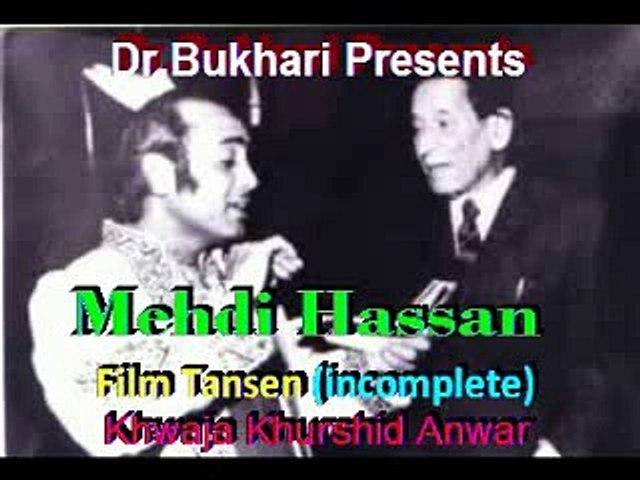 Jal Ja Jal Ja O Parwanay - Mehdi Hassan - Film Tansen (incomplete movie) Composer Khwaja Khurshid Anwar