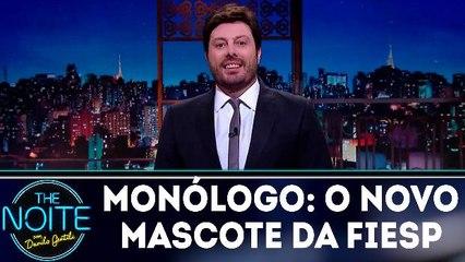 Monólogo: O novo mascote da FIESP 20.03.19