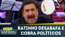 Ratinho faz desabafo e cobra políticos