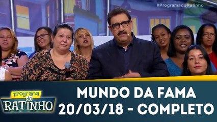 Mundo da Fama - 20.03.18 - Completo