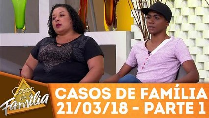 Casos de Família - 21.03.18 - Parte 1