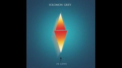 Solomon Grey - In Love