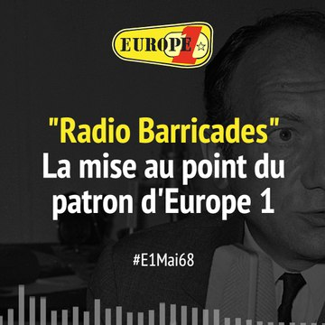 """Radio Barricades"" : la mise au point du patron d'Europe 1"
