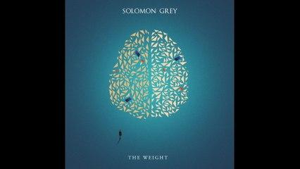 Solomon Grey - The Weight