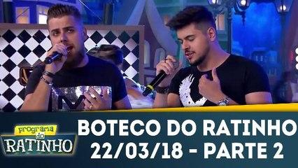 Boteco do Ratinho - 21.03.18 - Parte 2