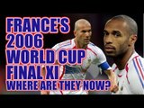FRANCE 2006 World Cup Final LOSING XI: Where Are They Now?