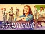 Rani Mukherjee's Hichki Movie Review