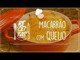 Macarrão com queijo — Receitas TudoGostoso