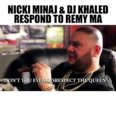 Nicki Minaj & DJ Khaled Respond to Remy MA